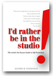 I\'d Rather Be in the Studio! by Alyson Stanfield